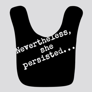 Nevertheless she persisted Polyester Baby Bib
