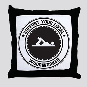 Support Woodworker Throw Pillow