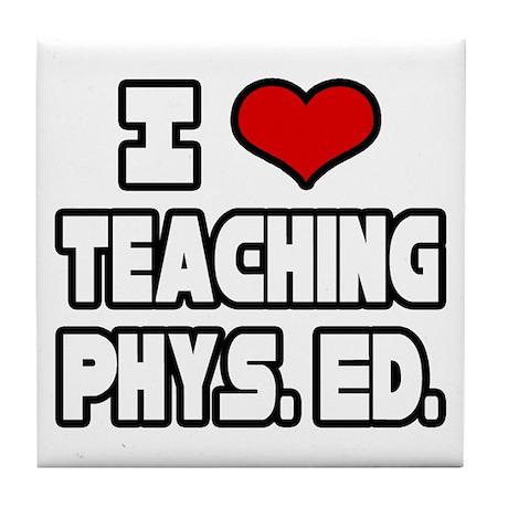 """I Love Teaching PE"" Tile Coaster"