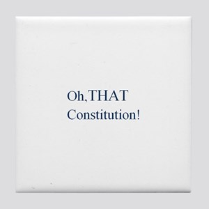 Oh, THAT Constitution! Tile Coaster