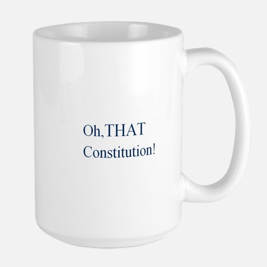 Oh, THAT Constitution! Large Mug