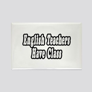 """English Teachers Have Class"" Rectangle Magnet"
