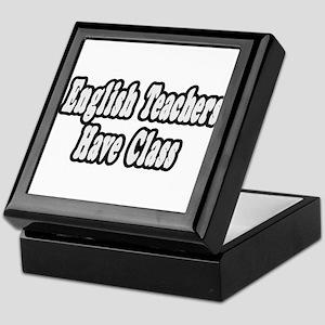 """English Teachers Have Class"" Keepsake Box"