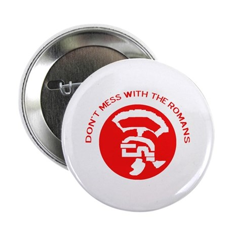 "Don't Mess with the Romans 2.25"" Button (10 pack)"