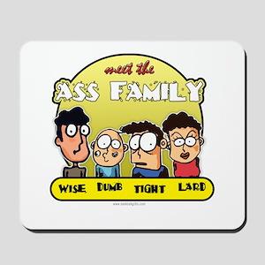 The Ass Family... Mousepad