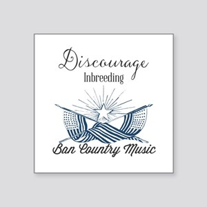 Discourage Inbreeding. Ban Country Music Sticker
