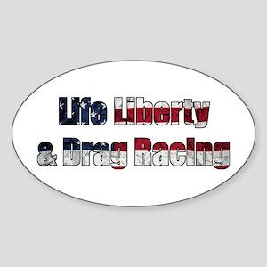Life Liberty Drag Racing Oval Sticker