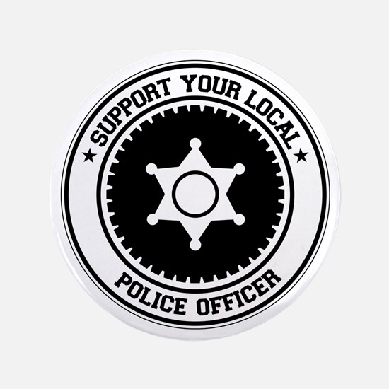 "Support Police Officer 3.5"" Button"