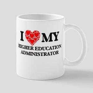 I Love my Higher Education Administrator Mugs