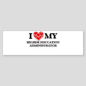 I Love my Higher Education Administ Bumper Sticker