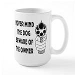 Never Mind The Dog Large Mug