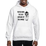 Never Mind The Dog Hooded Sweatshirt