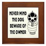 Never Mind The Dog Framed Tile