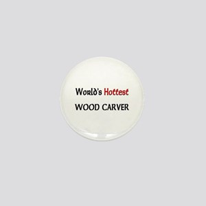 World's Hottest Wood Carver Mini Button