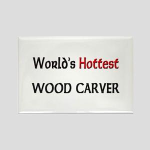 World's Hottest Wood Carver Rectangle Magnet
