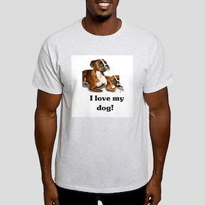 I love my Dog! Light T-Shirt