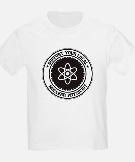 Support Nuclear Physicist T-Shirt