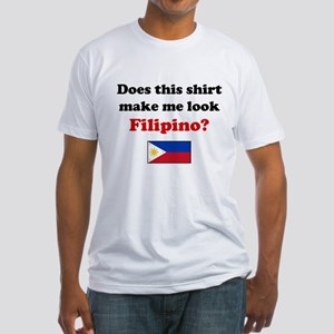 Make Me Look Filipino Fitted T-Shirt