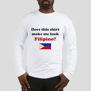 Make Me Look Filipino Long Sleeve T-Shirt