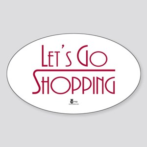 Let's Go Shopping Oval Sticker