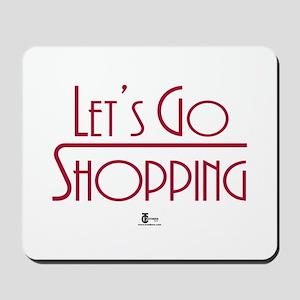 Let's Go Shopping Mousepad