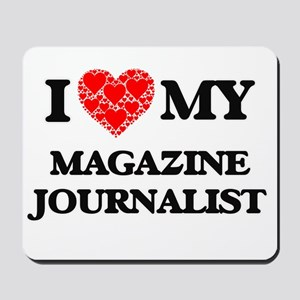 I Love my Magazine Journalist Mousepad