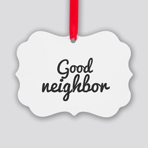Good neighbor Picture Ornament