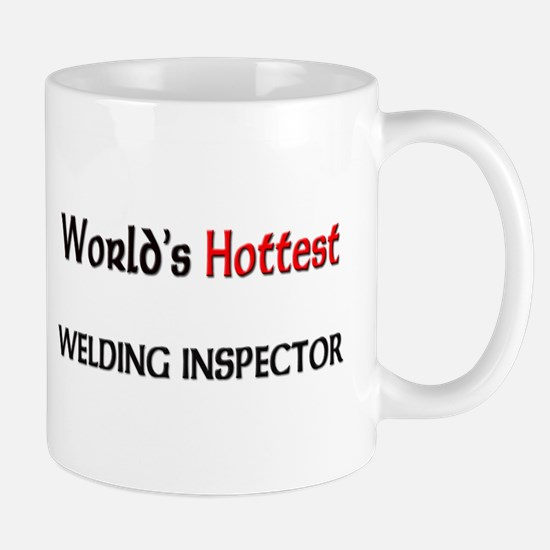 World's Hottest Welding Inspector Mug