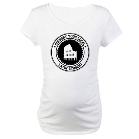 Support Latin Student Maternity T-Shirt