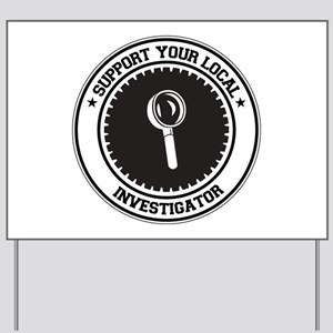 Support Investigator Yard Sign