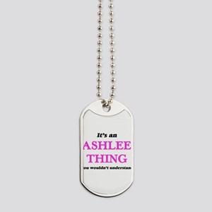 It's an Ashlee thing, you wouldn' Dog Tags