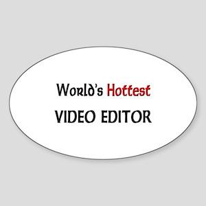 World's Hottest Video Editor Oval Sticker