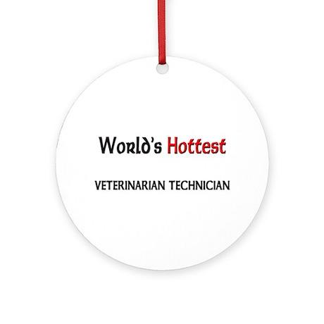 World's Hottest Veterinarian Technician Ornament (
