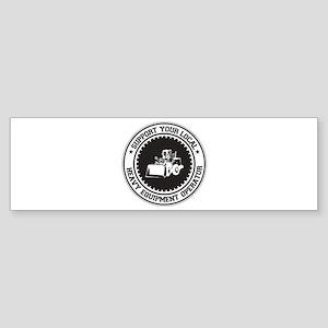 Support Heavy Equipment Operator Bumper Sticker