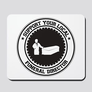 Support Funeral Director Mousepad