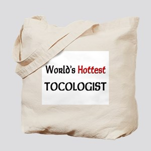 World's Hottest Tocologist Tote Bag