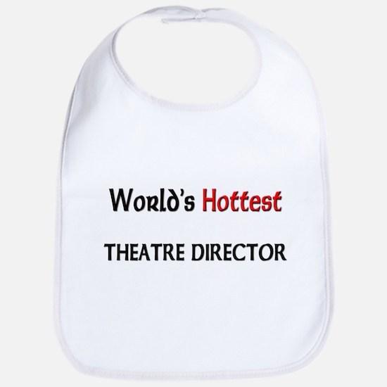 World's Hottest Theatre Director Bib
