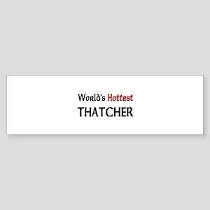 World's Hottest Thatcher Bumper Sticker