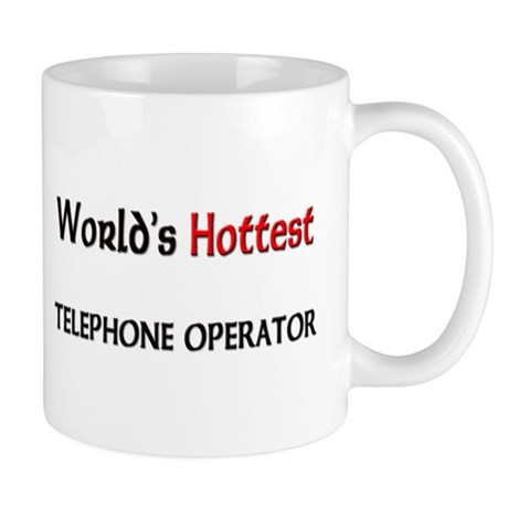 World's Hottest Telephone Operator Mug