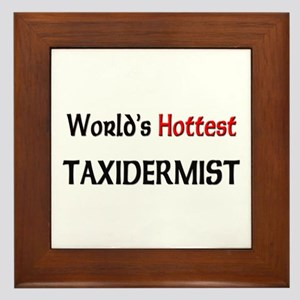 World's Hottest Taxidermist Framed Tile