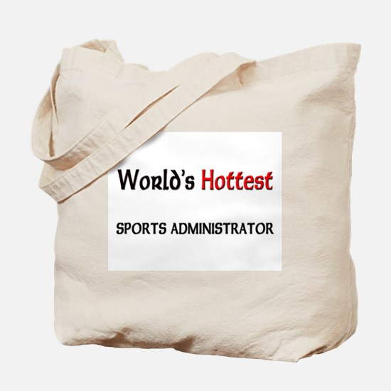 World's Hottest Sports Administrator Tote Bag