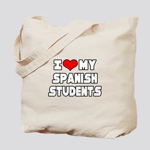 """I Love My Spanish Students"" Tote Bag"