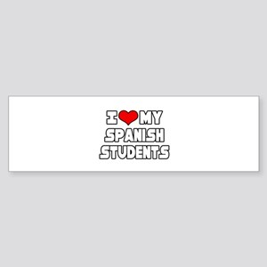 """I Love My Spanish Students"" Bumper Sticker"