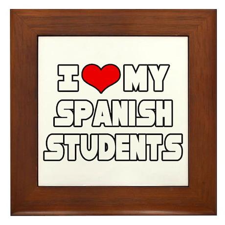 """""""I Love My Spanish Students"""" Framed Tile"""
