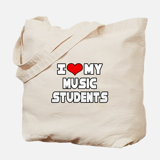 """I Love My Music Students"" Tote Bag"