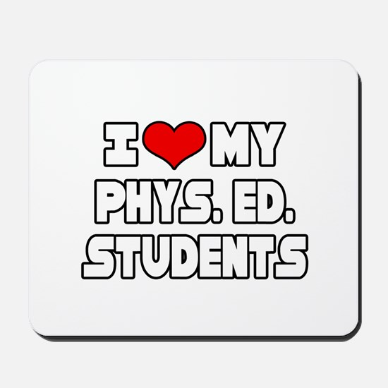 """I Love My Phys.Ed. Students"" Mousepad"