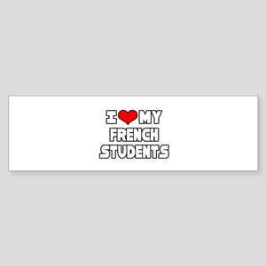"""I Love My French Students"" Bumper Sticker"