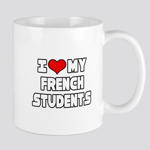 """I Love My French Students"" Mug"