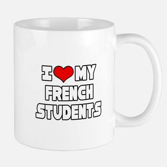 """I Love My French Students"" Mug"