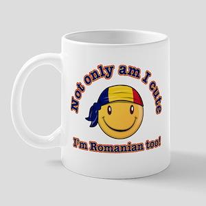 Not only am I cute, I'm Romanian too! Mug